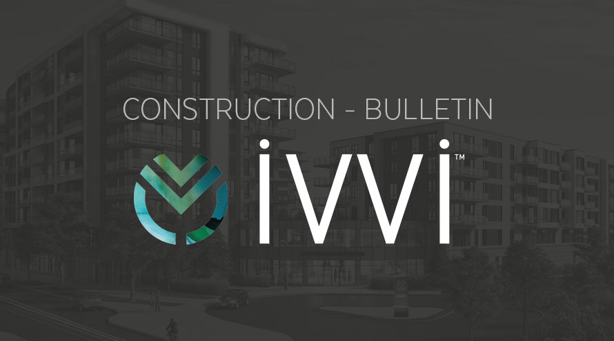 Construction-Bulletin: Construction has begun on the iVVi residence in Laval!