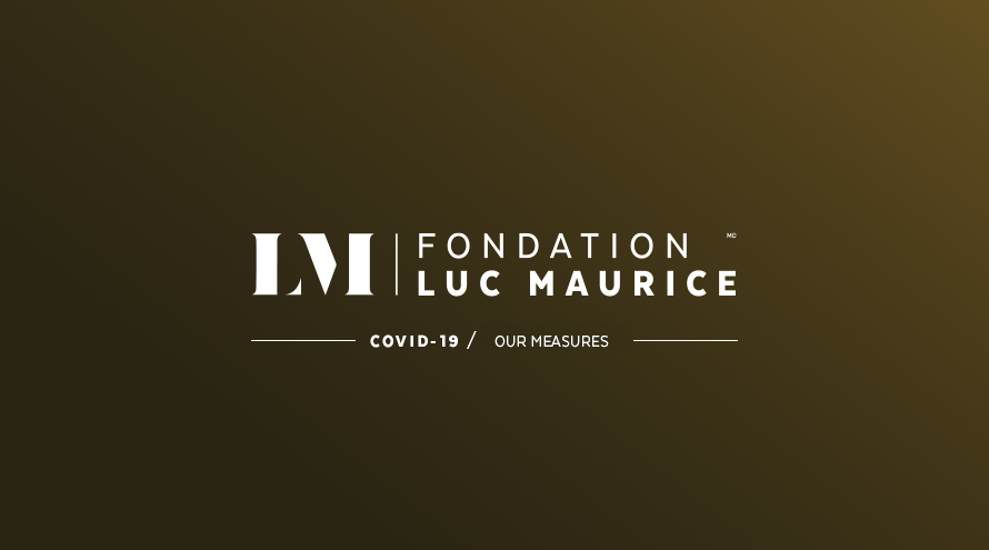 Luc Maurice Foundation: measures in line with COVID-19